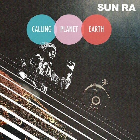 Sun Ra - Calling Planet Earth