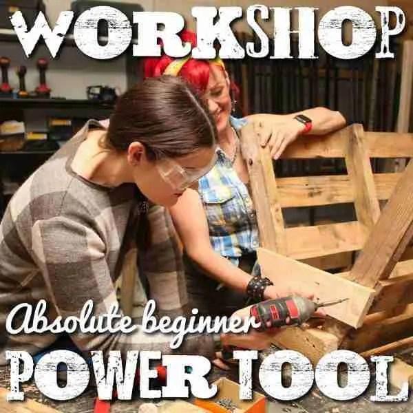 POwertool workshop class brighton