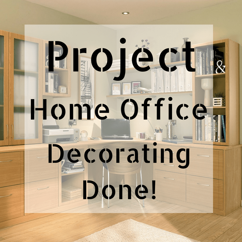 Project Home Office: Decorating Done