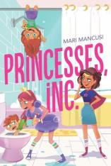 Princesses, Inc. by Mari Mancusi