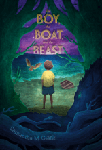 The Boy, The Boat, and The Beast by Samantha M Clark