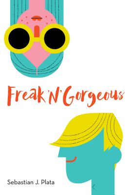 FREAK 'N' GORGEOUS by Sebastian J. Plata