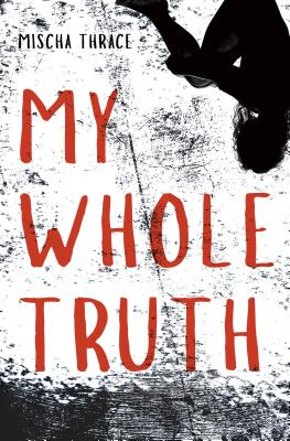 MY WHOLE TRUTH by Mischa Thrace