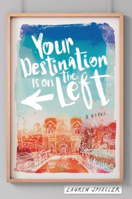 YOUR DESTINATION IS ON THE LEFT by Lauren Spieller