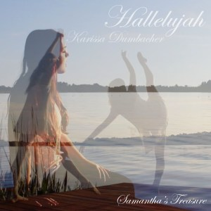 Samantha Solberg Karissa Dumbacher Samantha's Treasure Hallelujah