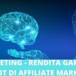 RENDITA GARANTITA CON AFFILIATE MARKETING