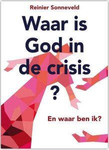 Waar is God in de crisis? En waar ben ik?