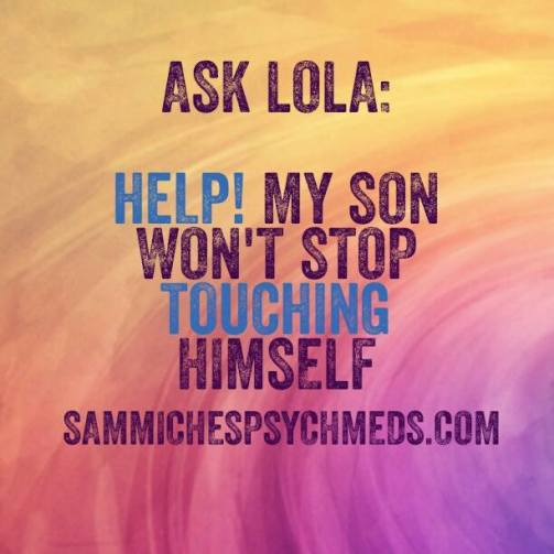 ask lola son touching himself