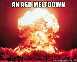 "ASD Meltdowns: ""You Ain't Seen Nothin!"""