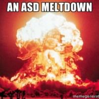 "ASD Meltdowns: ""You Ain't Seen Nothin!"""