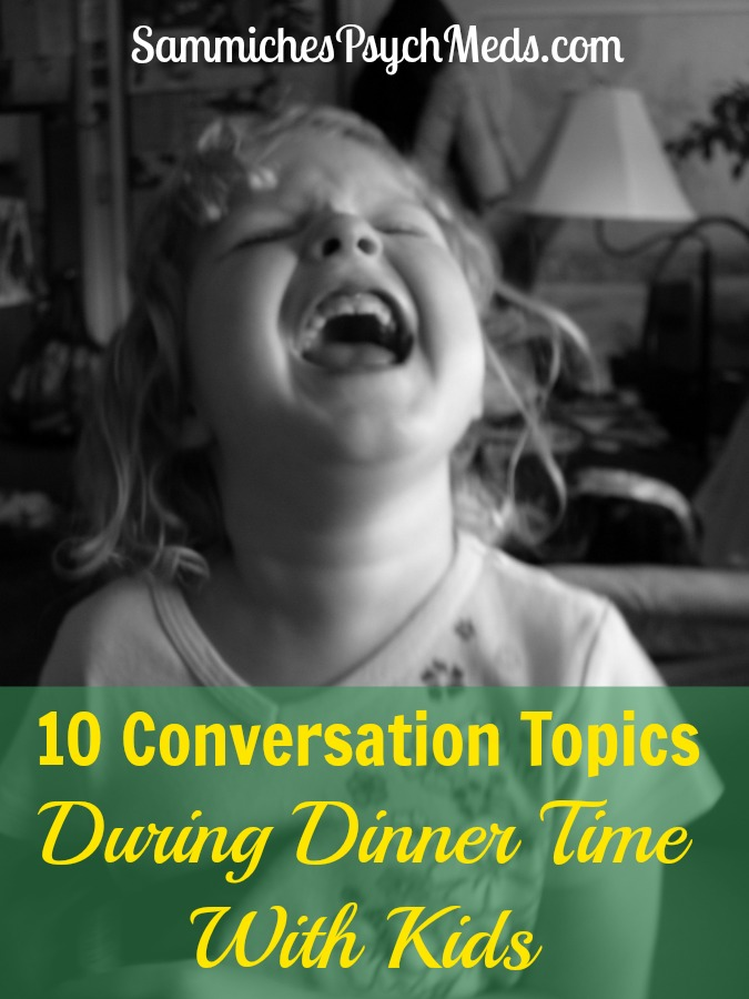 Dinner time conversations with kids can sometimes be thoughtful or engaging, but most of the time it's funny and maybe even obnoxious. Like number four.