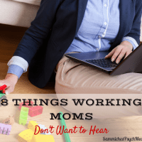 People mean well, but sometimes what they say to others strikes the wrong chord. Here are 8 things working moms don't want to hear from anybody.