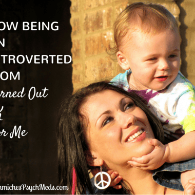 Being an introverted mom can be difficult when your child needs constant attention. Here's how one mother found that being an introverted mother can actually turn out all right in the end.