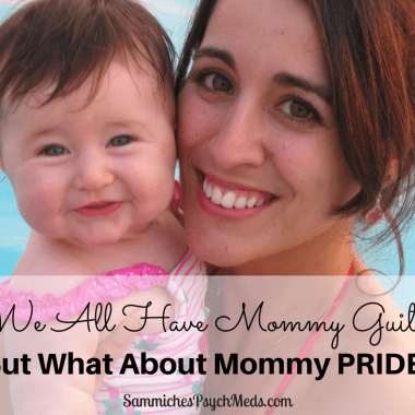 Mommy guilt is something we're all familiar with. But what about mommy pride? Don't we have a lot to be proud of as well?