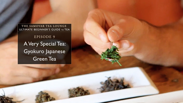 9. A Very Special Tea: Gyokuro Japanese Green Tea