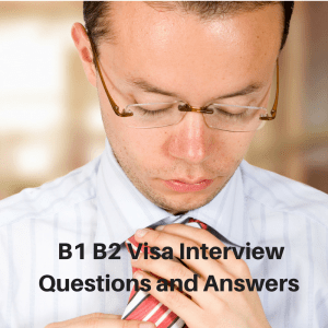 B1 B2 Visa Interview Questions and Answers for USA Visitor Visa