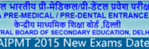 CBSE AIPMT 2015 New Exams Dates