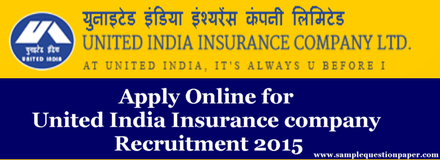 Apply Online for United India Insurance company Recruitment 2015