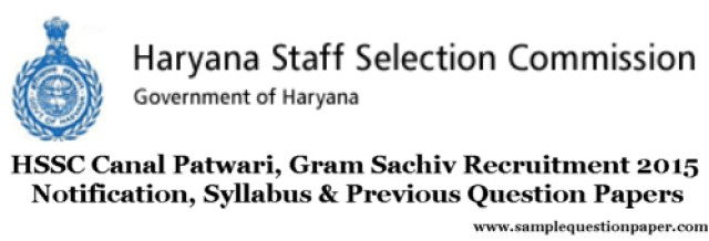 HSSC Canal Patwari, Gram Sachiv Recruitment 2015 Notification, Syllabus & Previous Question Papers