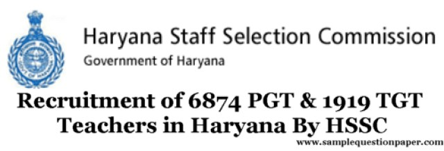 Recruitment of 6874 PGT & 1919 TGT Teachers in Haryana By HSSC