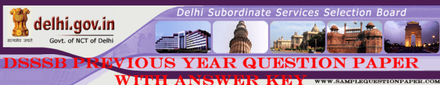 DSSSB Previous Year Question Paper with answer key