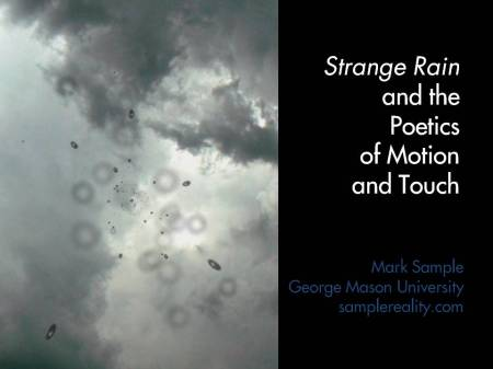 Title Slide: Strange Rain and the Poetics of Touch and Motion