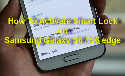 How To Activate Smart Lock On Samsung Galaxy S6
