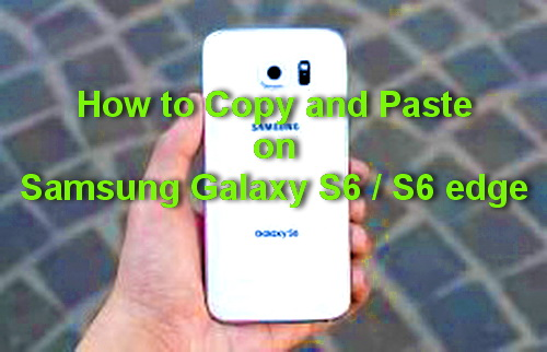 How To Copy and Paste on Samsung Galaxy S6