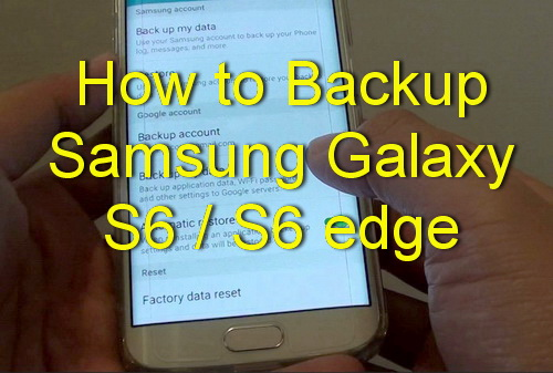 how to backup samsung galaxy s6