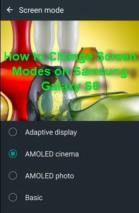 How to Change Screen Modes on Samsung Galaxy S6