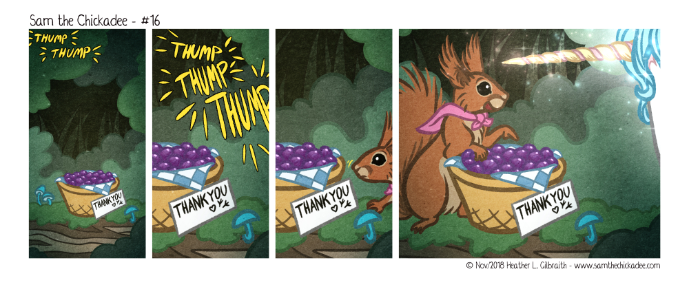 "A basket full of bright purple berries sits on a mossy log in the woods. A card put next to it reads: ""Thank you"". Something approaches with the sound ""thump… thump… thump, Thump, THUMP!"" A small red squirrel appears, sniffing at the basket. In the final panel, the squirrel has turned around, smiling and pointing at the berries while looking at another newcomer, a large white creature with a flowing mane and a magical glowing horn…"