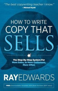 Book Summary How To Write Copy That Sells By Ray Edwards