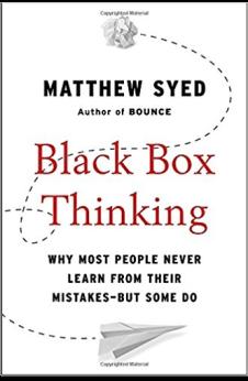 Book Summary Black Box Thinking By Matthew Syed