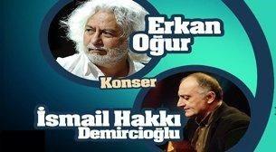 Erkan Oğur ve İsmail Hakkı Demircioğlu