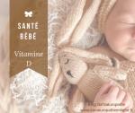 [NaturoBébé] Donner de la vitamine D à bébé, pourquoi ?