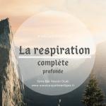 La respiration complète / profonde