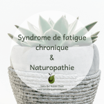 Syndrome de Fatigue Chronique & Naturopathie
