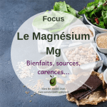 [Focus] Magnésium :  bienfaits, sources, carences...