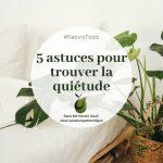5 conseils pour trouver la quiétude et la paix intérieure