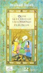 Amor, sexualidad y matrimonio en el Islam. Walleed Saleh Alkhalifa
