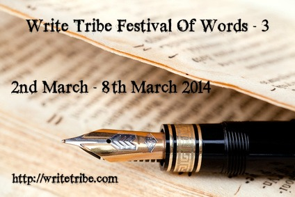 I'm taking part in the Write Tribe Festival of Words -3
