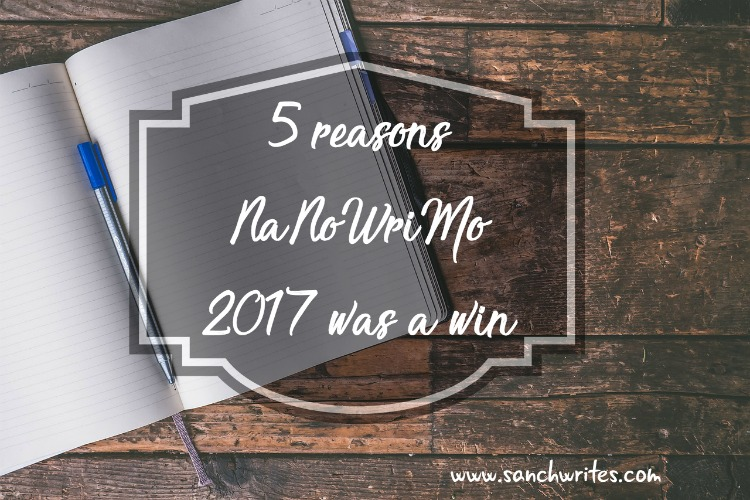 5 reasons NaNoWriMo 2017 was a win for me