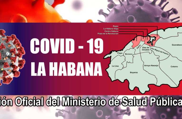 La Habana reporta 558 nuevos casos de Covid-19 y 3 fallecidos
