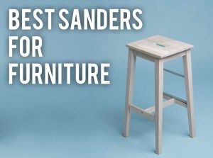 best sanders for furniture refinishing cabinets