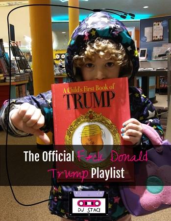 Official fuck donald trump playlist