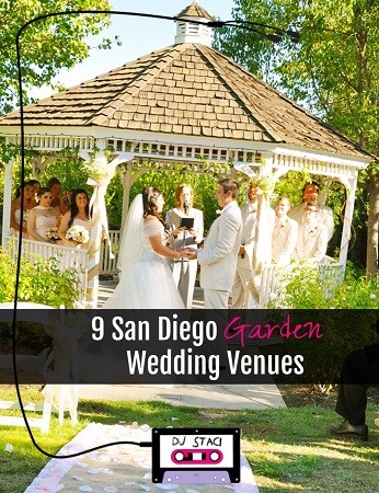 San Diego Garden Wedding Venue List   DJ Staci