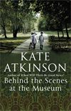Behind the Scenes at the Museum by Kate Atkinson 9-6-14
