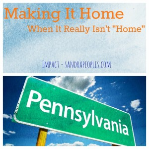 "Making it home, when it doesn't feel like ""home"" from Impact - sandrapeoples.com"