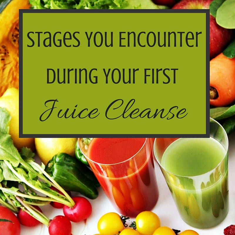 Stages You Encounter During Your First Juice Cleanse
