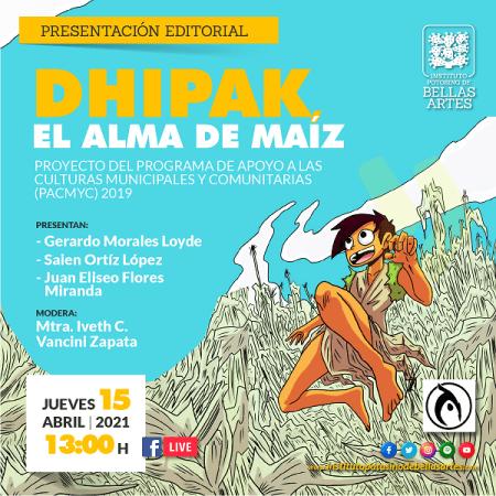 """Presentación editorial """"Dhipak, el alma de maíz"""""""